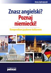 Znasz angielski? Poznaj niemiecki! Kompendium językowo-kulturowe -