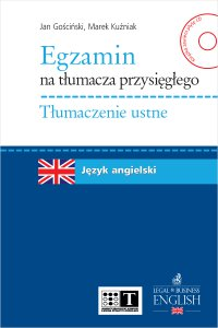 Egzamin na tłumacza przysięgłego. Tłumaczenie ustne. Język angielski - Jan Gościński