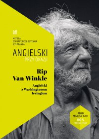 Rip Van Winkle. Angielski z Washingtonem Irvingiem - Ilya Frank