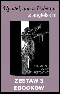 3 ebooki: Upadek domu Usherów z angielskim. Literacki kurs językowy - Edgar Allan Poe