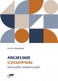 Angielskie czasowniki regularne i nieregularne - Radosław Więckowski