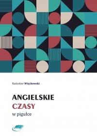 Angielskie czasy w pigułce - Radosław Więckowski