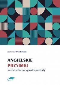 Angielskie przyimki nowatorską i oryginalną metodą - Radosław Więckowski