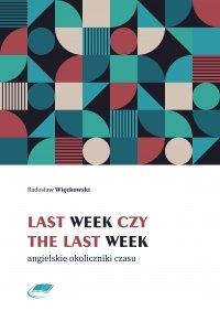 Last week czy the last week. Angielskie okoliczniki czasu - Radosław Więckowski