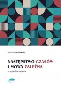 Następstwo czasów i mowa zależna oryginalną metodą - Radosław Więckowski