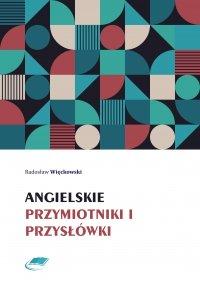 Angielskie przymiotniki i przysłówki - Radosław Więckowski