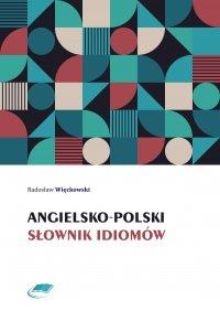 Angielsko-polski słownik idiomów - Radosław Więckowski