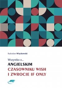Wszystko o angielskim czasowniku wish i zwrocie if only - Radosław Więckowski