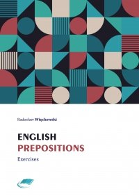 English prepositions. Exercises - Radosław Więckowski