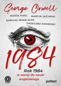 1984. Rok 1984 w wersji do nauki angielskiego - George Orwell, George Orwell