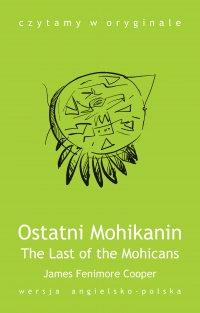 The Last of the Mohicans / Ostatni Mohikanin - Opracowanie zbiorowe , James Fenimore Cooper