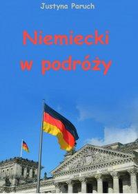 Niemiecki w podróży - Justyna Paruch
