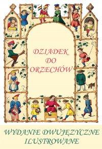 Niemiecki dla dzieci. Dziadek do orzechów. Wwydanie dwujęzyczne, ilustrowane - E.T.A. Hoffmann