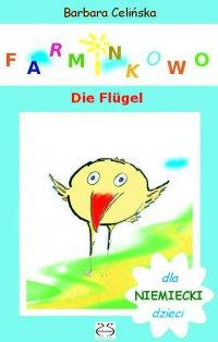 Farminkowo. Die Flügel (Niemiecki dla dzieci) - Barbara Celińska