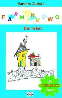 Farminkowo. Der Gast (Niemiecki dla dzieci) - Barbara Celińska