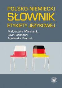 Polsko-niemiecki słownik etykiety językowej - Małgorzata Marcjanik