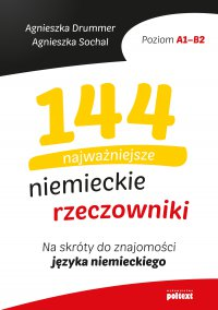 144 najważniejsze niemieckie rzeczowniki - Agnieszka Drummer, Agnieszka Drummer