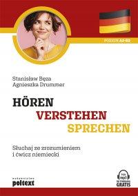 Hören - Verstehen - Sprechen. Słuchaj ze zrozumieniem i ćwicz niemiecki - Stanisław Bęza
