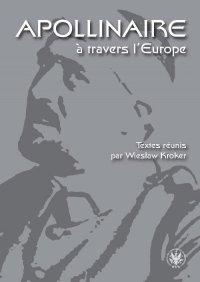 Apollinaire a travers l Europe - Wiesław Kroker