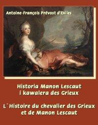 Historia Manon Lescaut i kawalera des Grieux. L'Histoire du chevalier des Grieux et de Manon Lescaut - Abbé Prévost, Tadeusz Boy-Żeleński