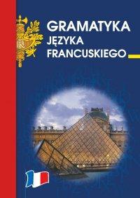 Gramatyka języka francuskiego - Anna Wieczorkowska