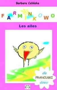 Farminkowo. Les ailes (Francuski dla dzieci) - Barbara Celińska