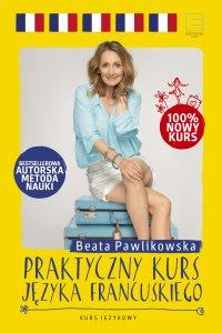 Praktyczny kurs języka francuskiego - Beata Pawlikowska