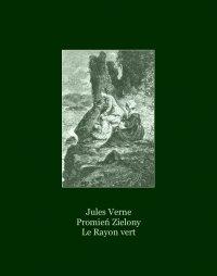 Promień Zielony. Le Rayon vert - Juliusz Verne