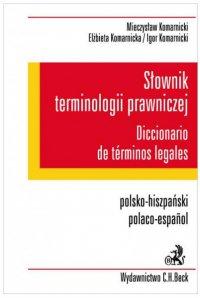 Słownik terminologii prawniczej. Diccionario de terminos legales. Polsko-hiszpański/Polaco-espanol - Mieczysław Komarnicki