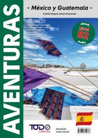 Aventuras. México y Guatemala - Anaheli Vazquez