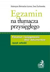 Egzamin na tłumacza przysięgłego. Finanse i księgowość - zbiór dokumentów w języku włoskim - Katarzyna Biernacka-Licznar