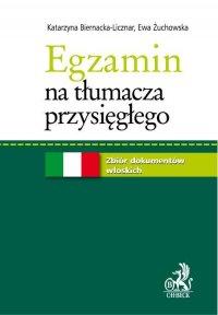 Egzamin na tłumacza przysięgłego. Zbiór dokumentów włoskich - Katarzyna Biernacka-Licznar