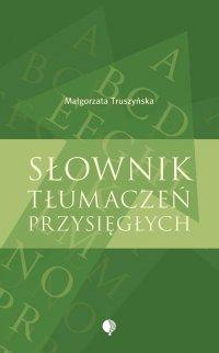 Słownik tłumaczeń przysięgłych - Małgorzata Truszyńska