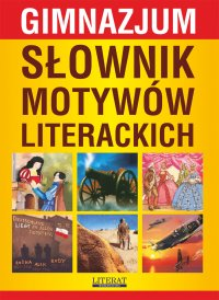 Słownik motywów literackich. Gimnazjum - Justyna Rudomina