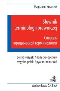Słownik terminologii prawniczej. Polsko - rosyjski rosyjsko - polski - Magdalena Kuratczyk