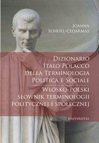 Dizionario italo-polacco della terminologia politica e sociale. Włosko-polski słownik terminologii politycznej i społecznej - Joanna Sondel-Cedarmas