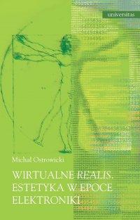 """Wirtualne """"realis"""" - Michał Ostrowicki"""
