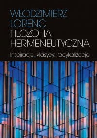 Filozofia hermeneutyczna - Włodzimierz Lorenc