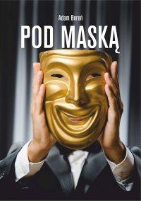 Pod maską - Adam Boroń