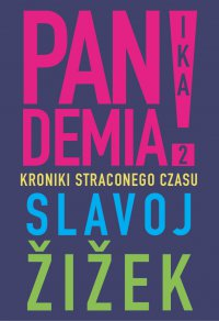 Pandemia 2. Kroniki straconego czasu - Slavoj Žižek