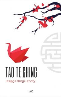 Tao Te Ching. Księga drogi i cnoty - Jan Lemański, Lao Tsy (Laozi)