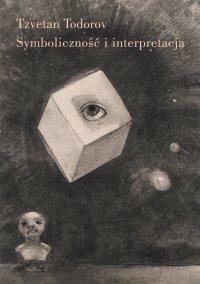 Symboliczność i interpretacja - Tzvetan Todorov