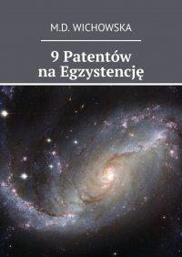 9 Patentów na Egzystencję - Monika Wichowska