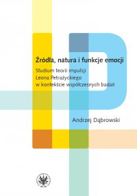 Źródła, natura i funkcje emocji - Andrzej Dąbrowski