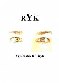 Ryk - Agnieszka K. Bryk