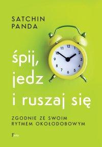 Śpij, jedz i ruszaj się zgodnie ze swoim rytmem okołodobowym - Satchin Panda