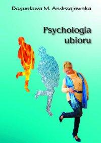 Psychologia ubioru - Bogusława M. Andrzejewska, Bogusława Andrzejewska