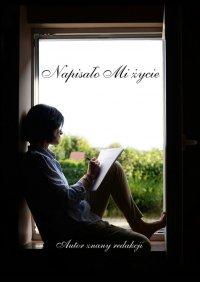 Napisało Mi życie - Autor znany redakcji