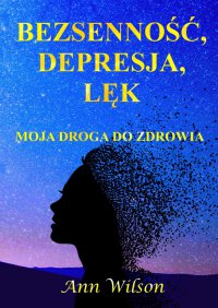 Bezsenność, depresja,lęk - Ann Wilson, Anna Wilson