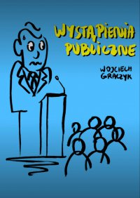 Wystąpienia publiczne - Wojciech Graczyk